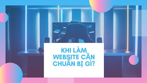 KHI LÀM WEBSITE CẦN CHUẨN BỊ GÌ?